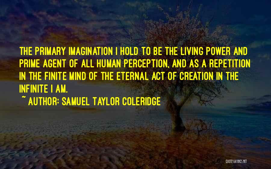 Power Of Human Mind Quotes By Samuel Taylor Coleridge