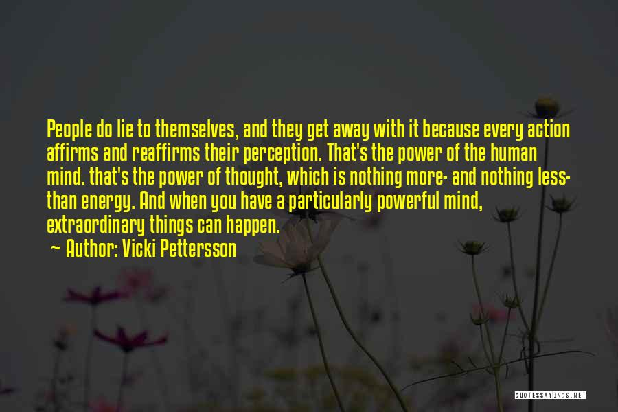 Power Of Human Mind Quotes By Vicki Pettersson