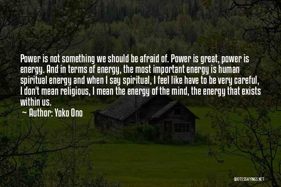 Power Of Human Mind Quotes By Yoko Ono