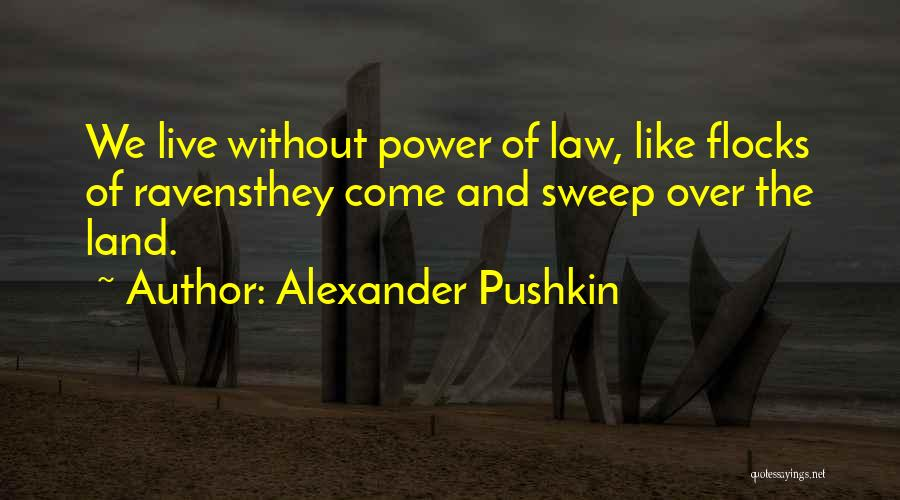 Power Of Law Quotes By Alexander Pushkin