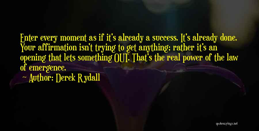Power Of Law Quotes By Derek Rydall