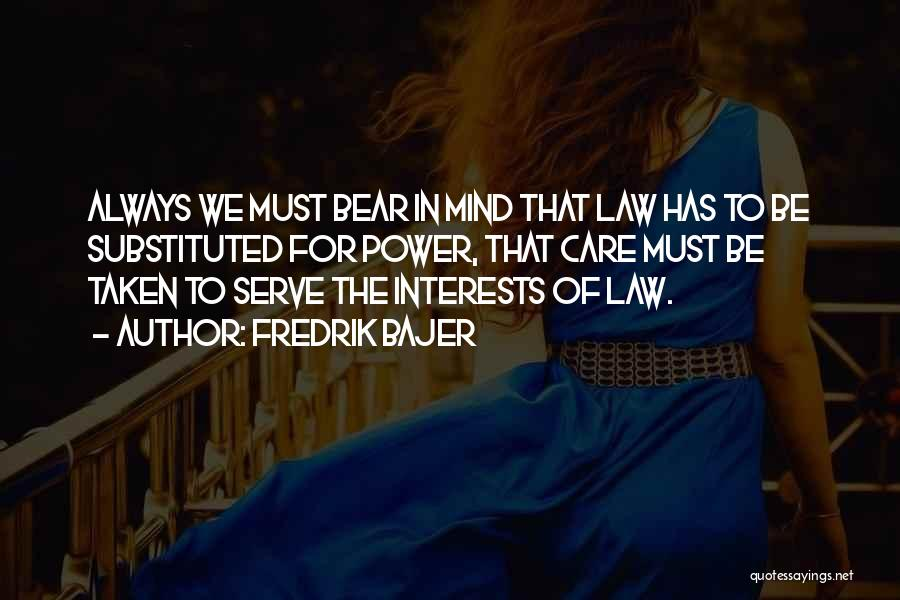 Power Of Law Quotes By Fredrik Bajer