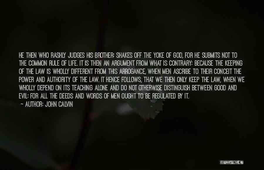 Power Of Law Quotes By John Calvin