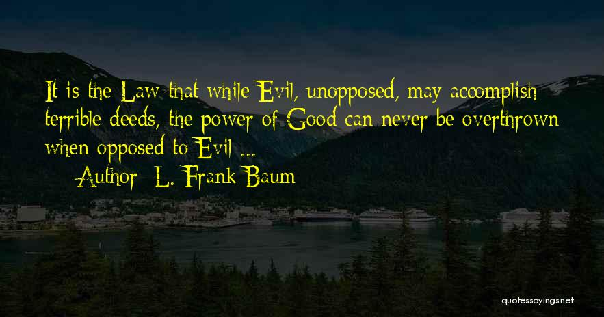Power Of Law Quotes By L. Frank Baum
