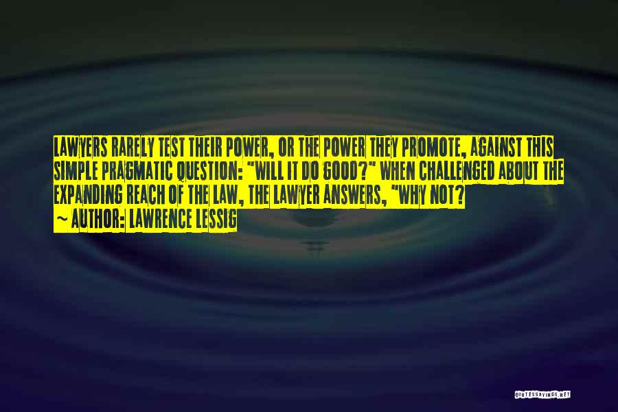 Power Of Law Quotes By Lawrence Lessig