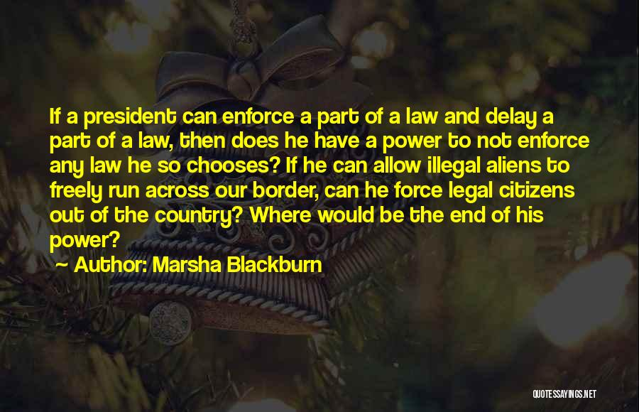 Power Of Law Quotes By Marsha Blackburn