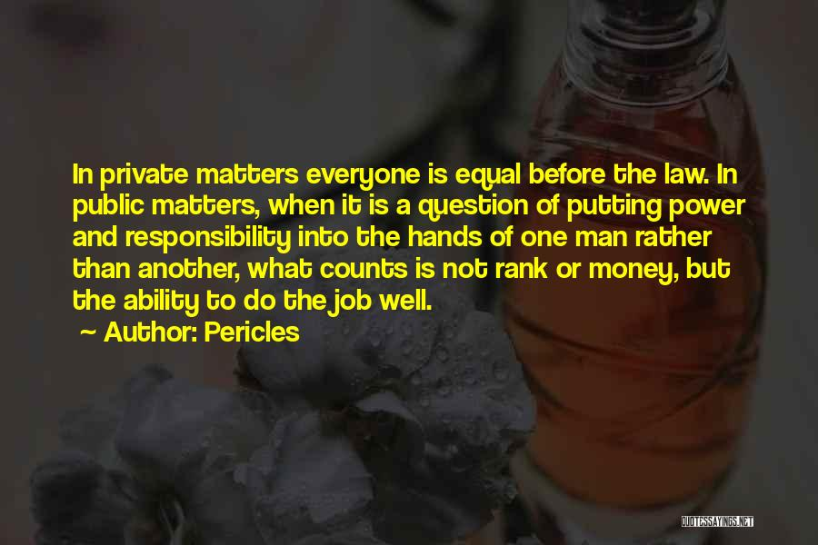 Power Of Law Quotes By Pericles