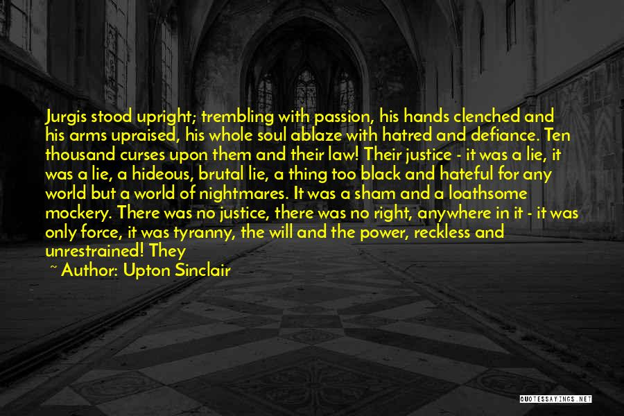 Power Of Law Quotes By Upton Sinclair