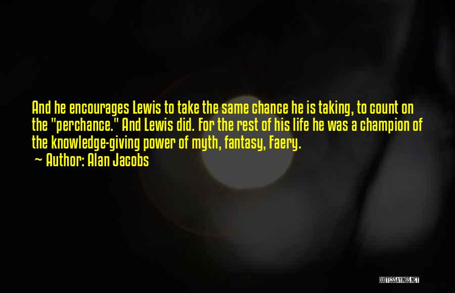 Power Of Myth Quotes By Alan Jacobs