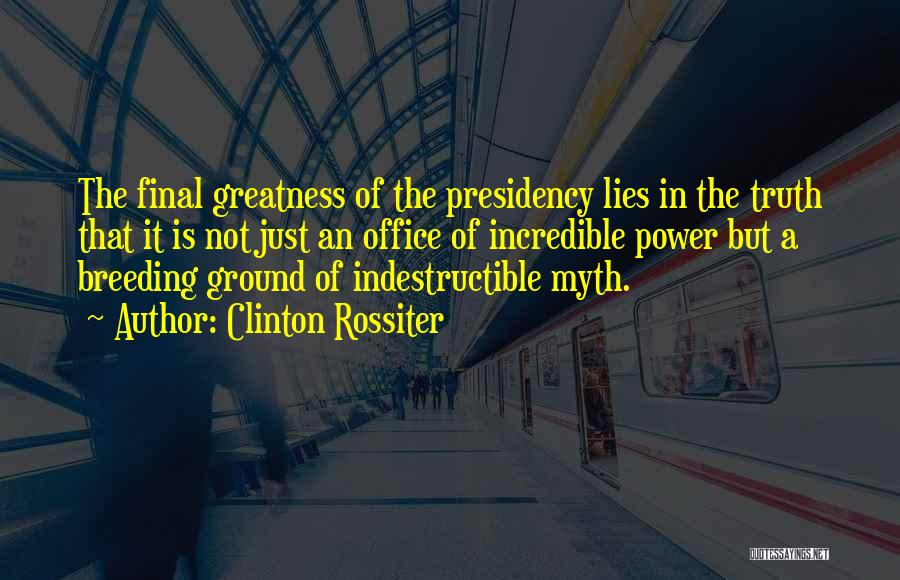 Power Of Myth Quotes By Clinton Rossiter