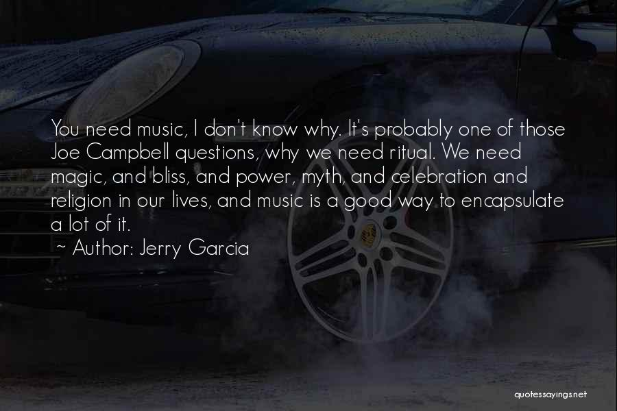 Power Of Myth Quotes By Jerry Garcia