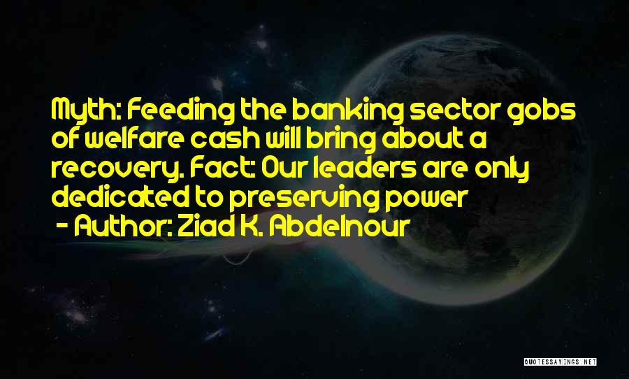 Power Of Myth Quotes By Ziad K. Abdelnour
