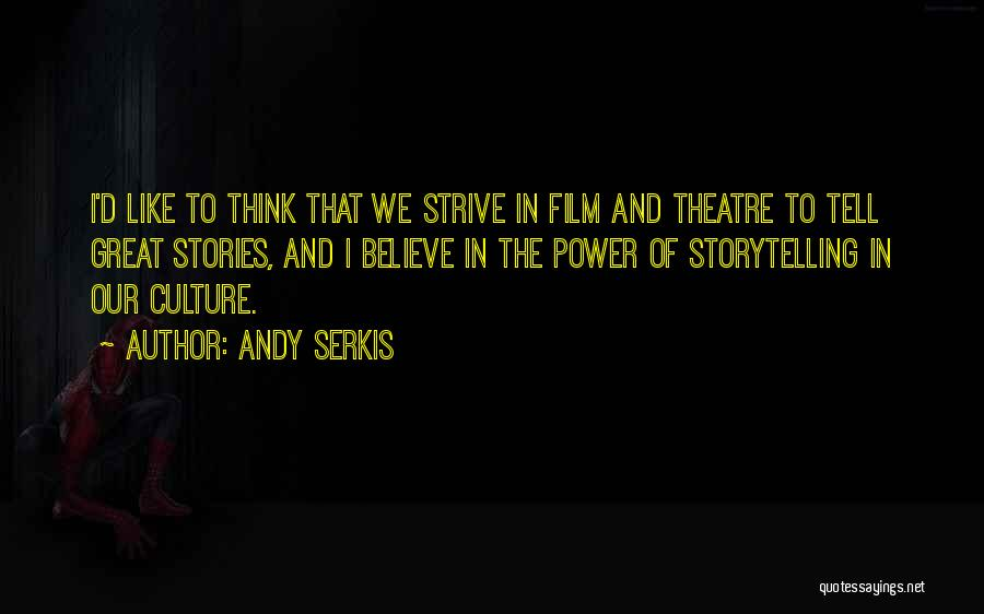 Power Of Storytelling Quotes By Andy Serkis