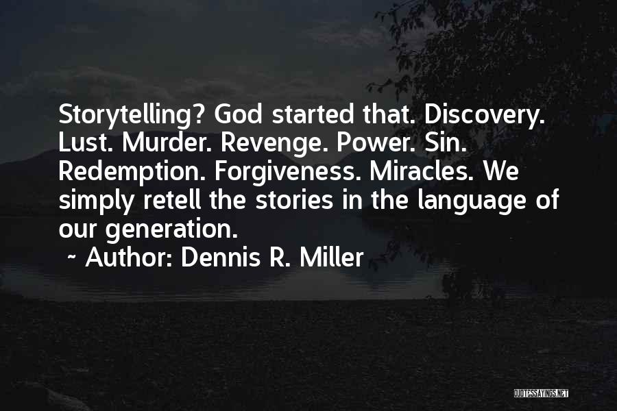 Power Of Storytelling Quotes By Dennis R. Miller