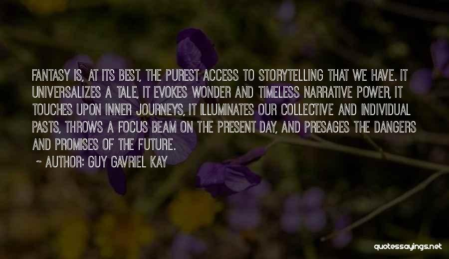 Power Of Storytelling Quotes By Guy Gavriel Kay