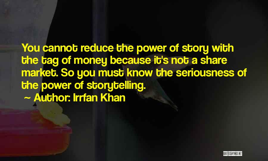 Power Of Storytelling Quotes By Irrfan Khan
