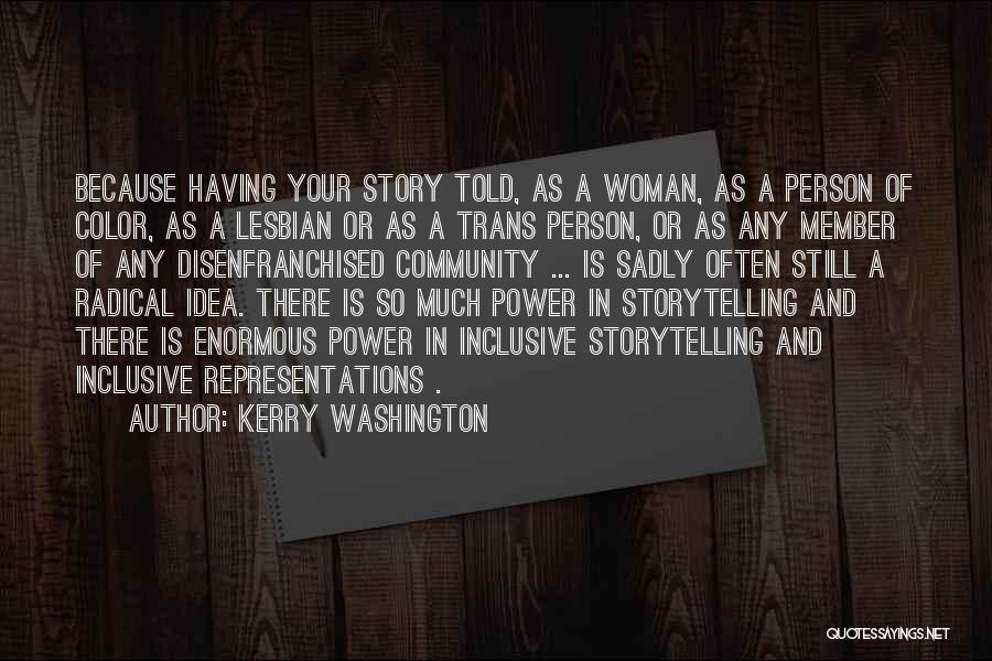 Power Of Storytelling Quotes By Kerry Washington
