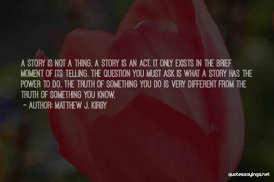 Power Of Storytelling Quotes By Matthew J. Kirby