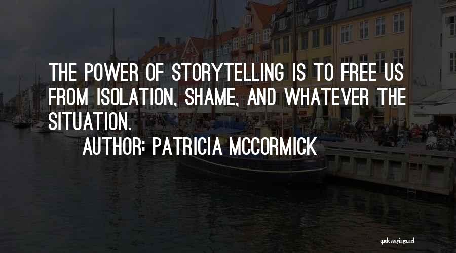 Power Of Storytelling Quotes By Patricia McCormick