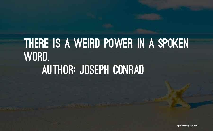 Power Of The Spoken Word Quotes By Joseph Conrad