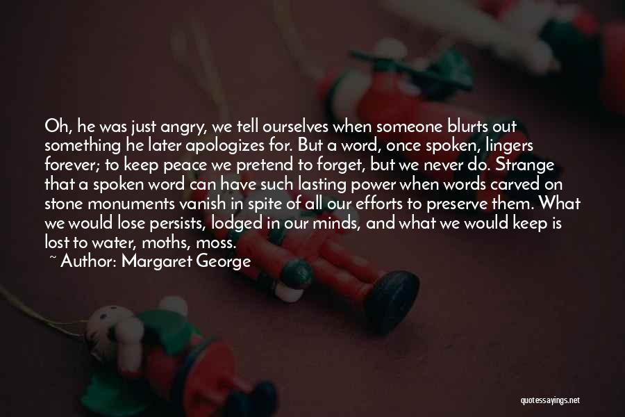 Power Of The Spoken Word Quotes By Margaret George