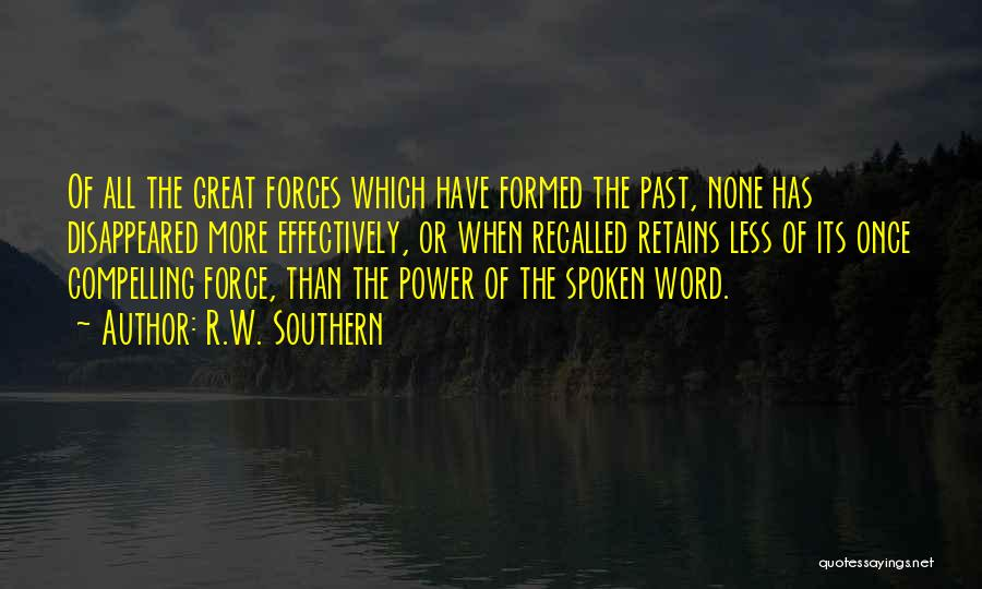 Power Of The Spoken Word Quotes By R.W. Southern