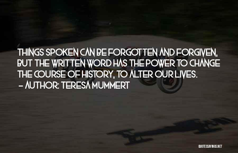 Power Of The Spoken Word Quotes By Teresa Mummert