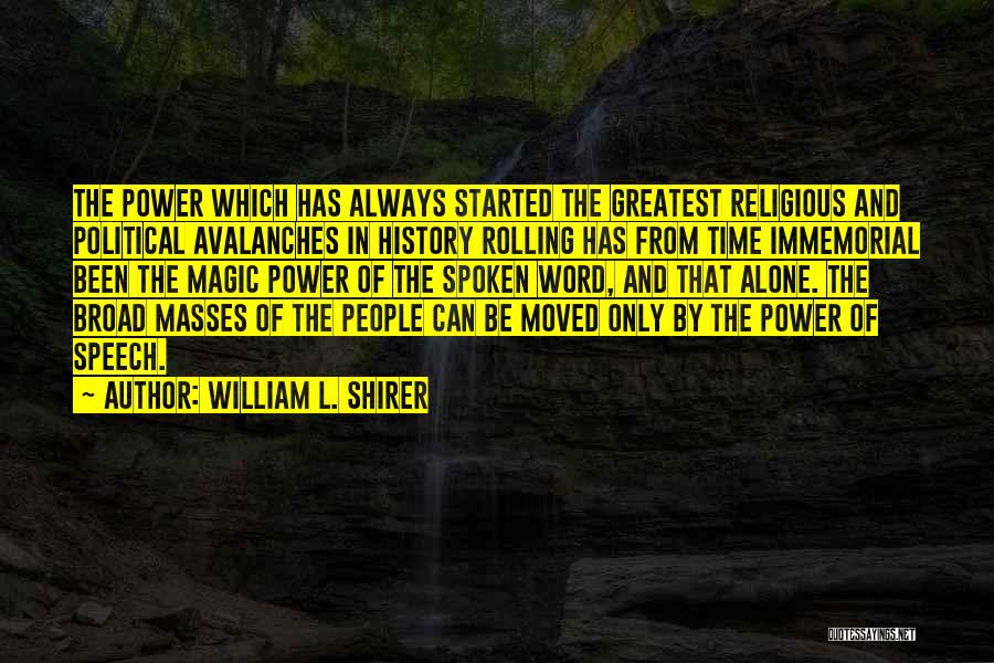 Power Of The Spoken Word Quotes By William L. Shirer