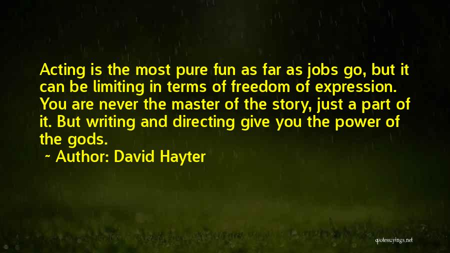 Power Of Writing Quotes By David Hayter