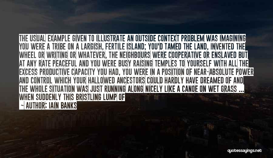 Power Of Writing Quotes By Iain Banks