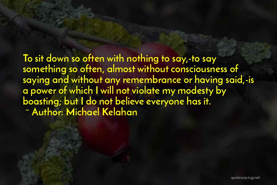 Power Of Writing Quotes By Michael Kelahan