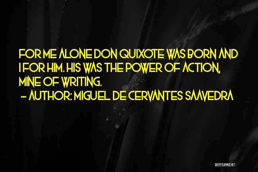 Power Of Writing Quotes By Miguel De Cervantes Saavedra