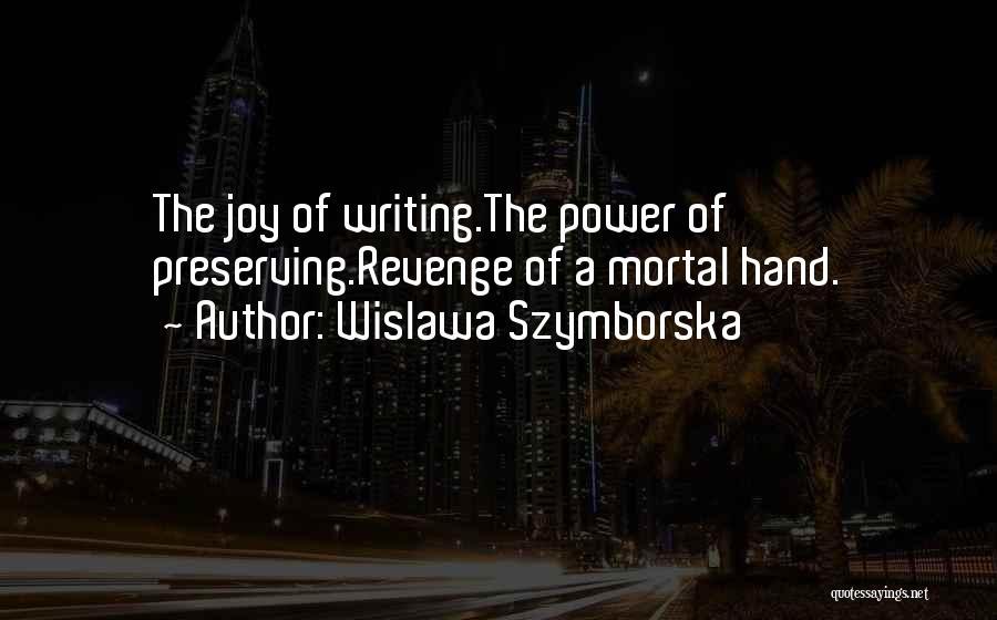 Power Of Writing Quotes By Wislawa Szymborska