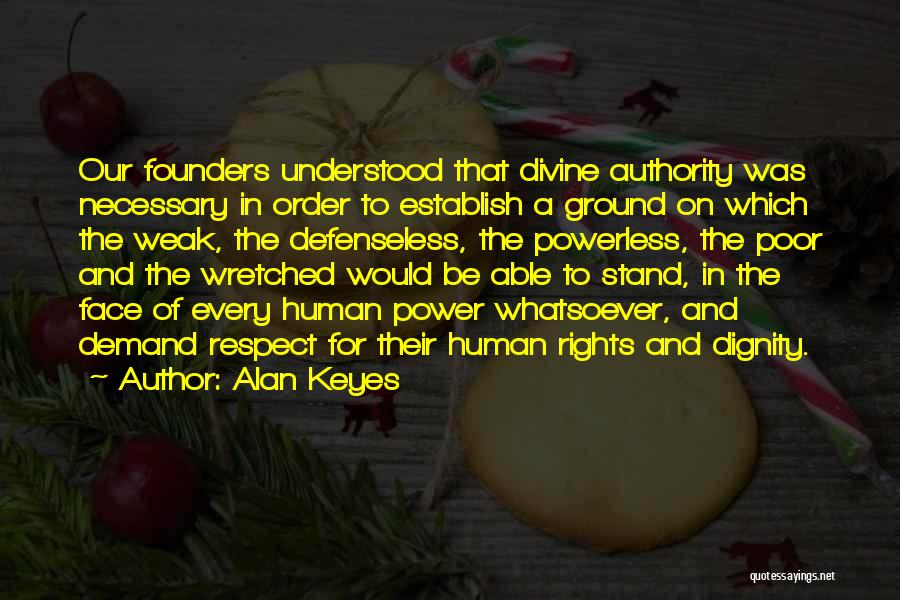 Power Powerless Quotes By Alan Keyes