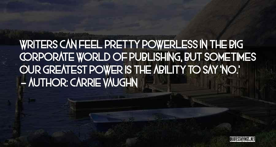 Power Powerless Quotes By Carrie Vaughn