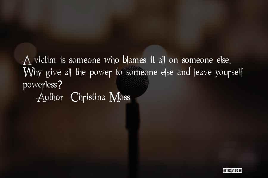 Power Powerless Quotes By Christina Moss