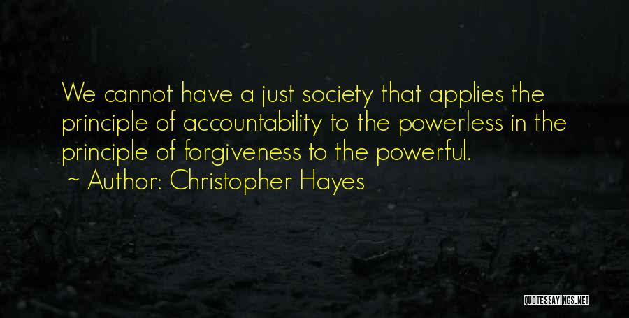 Power Powerless Quotes By Christopher Hayes