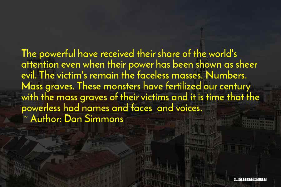 Power Powerless Quotes By Dan Simmons