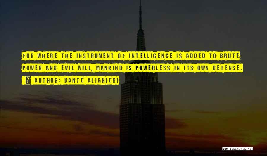 Power Powerless Quotes By Dante Alighieri