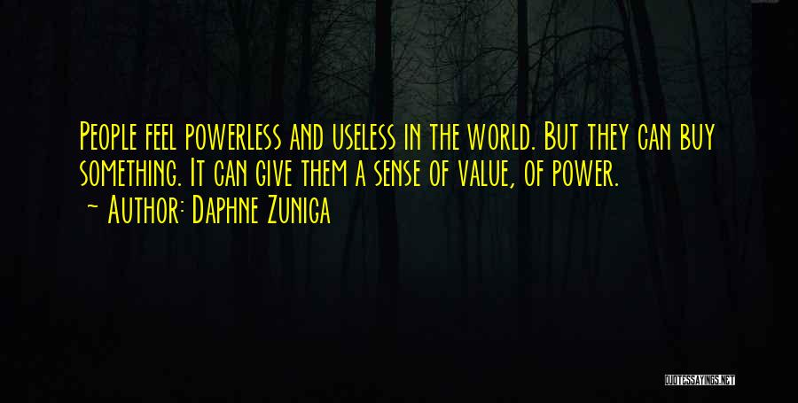 Power Powerless Quotes By Daphne Zuniga
