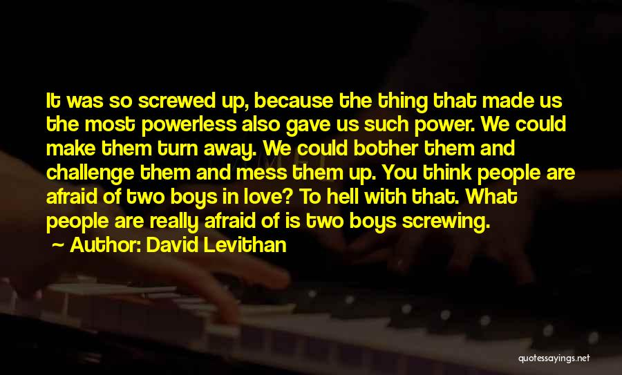 Power Powerless Quotes By David Levithan