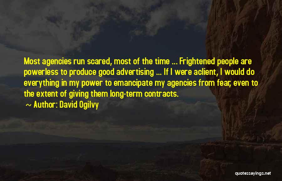 Power Powerless Quotes By David Ogilvy