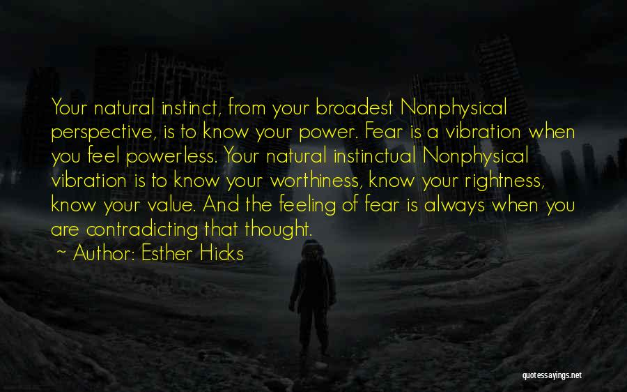 Power Powerless Quotes By Esther Hicks