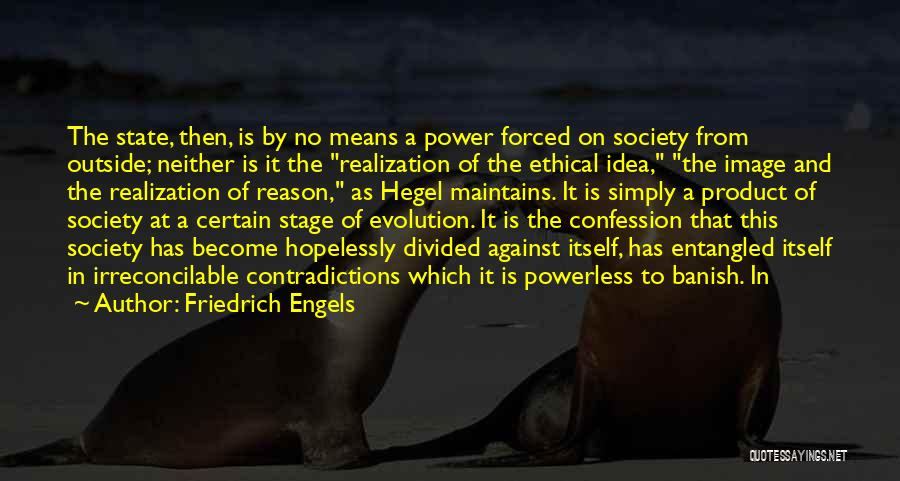 Power Powerless Quotes By Friedrich Engels