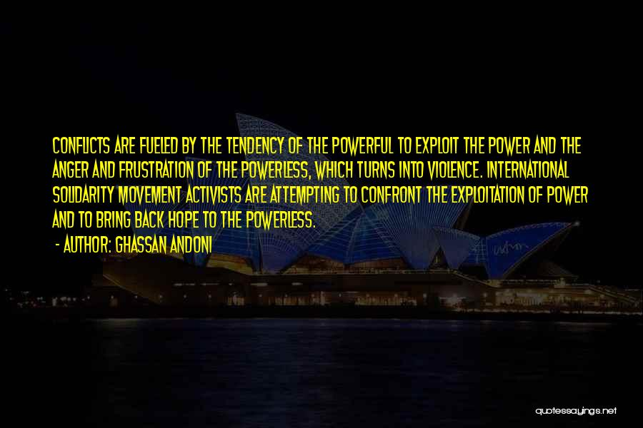 Power Powerless Quotes By Ghassan Andoni