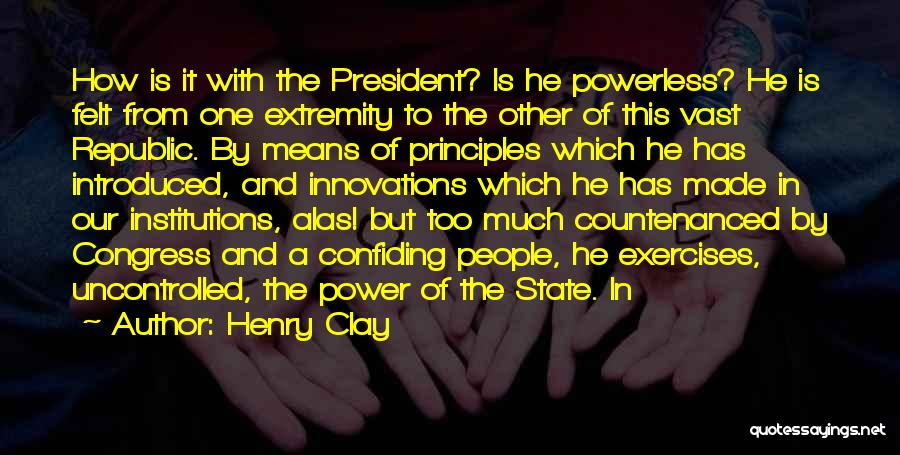 Power Powerless Quotes By Henry Clay