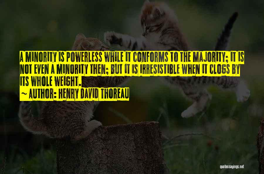 Power Powerless Quotes By Henry David Thoreau