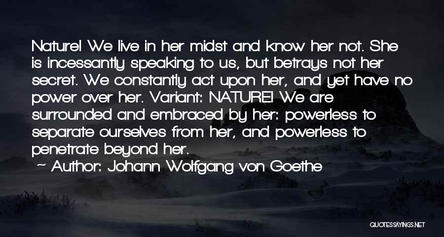 Power Powerless Quotes By Johann Wolfgang Von Goethe