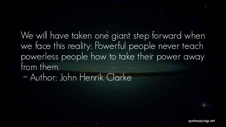 Power Powerless Quotes By John Henrik Clarke