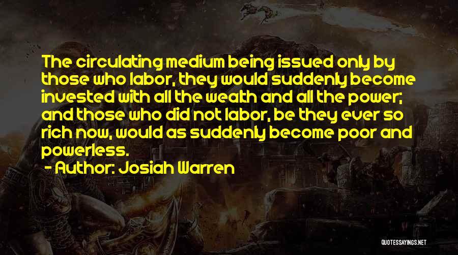Power Powerless Quotes By Josiah Warren